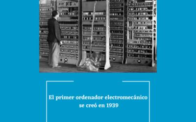 El primer ordenador electromecánico se creó en 1939
